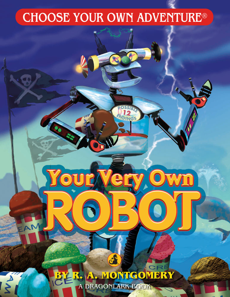 Choose Your Own Adventure Dragonlark Your Very Own Robot