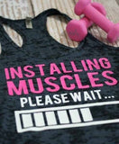Installing Muscles Please Wait Tank Top