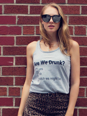 Are We Drunk Tank Top
