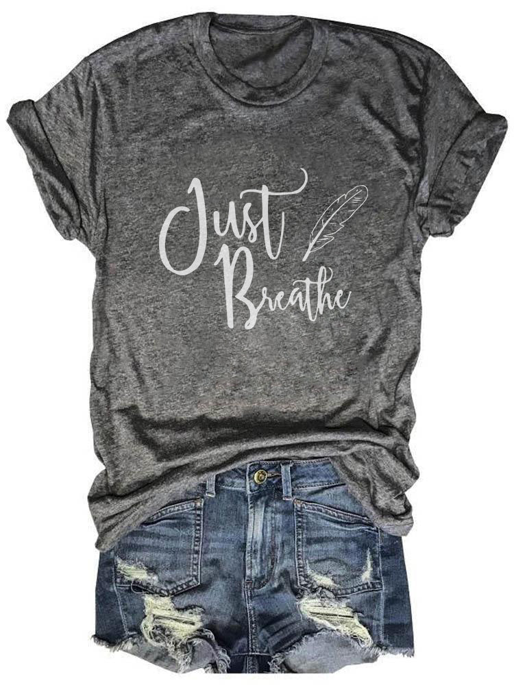 Just Breathe Letter Print T-shirt
