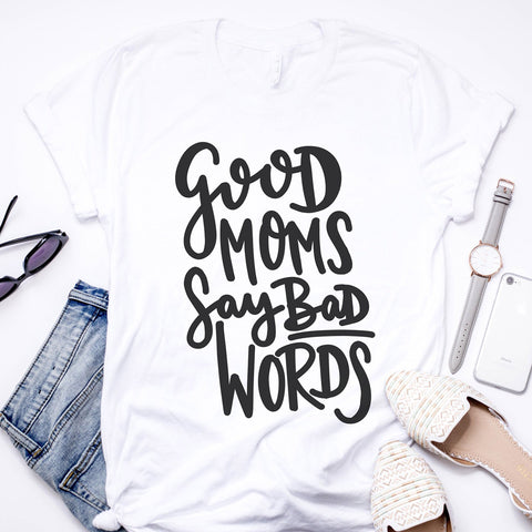 Good Moms Say Bad Words T-shirt