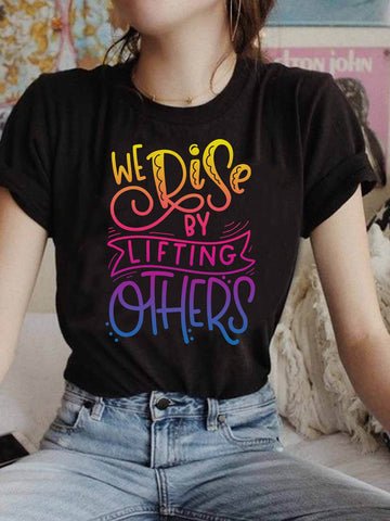 We Rise By Lifting Others T-shirt
