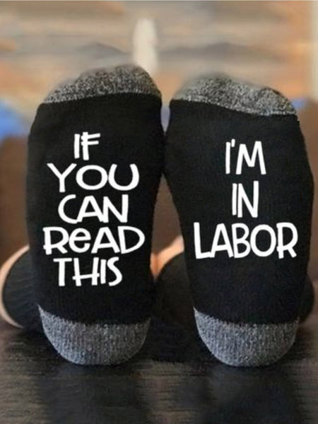 If You Can Read This I'm In Labor socks