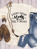 Every Great Mom Says The F-Words Tee
