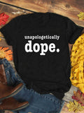 Unapologetically Dope T-shirt