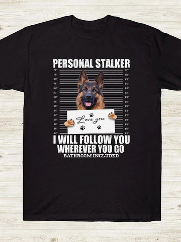 Personal Stalker Love You Dog Tee