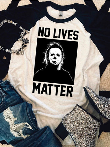 No Lives Matter 3/4 Sleeve T-Shirt