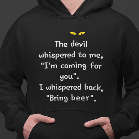 I Whispered Back Bring Beer Hoodie