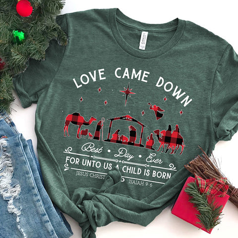 Love Came Down Best Day Ever T-shirt