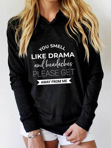 You Smell Like Drama And Headaches Hoodie