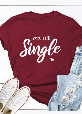 Yep. Still Single Heart Design Tee