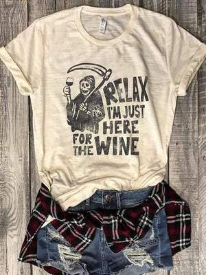 [Pre-Sale] Relax I'm Just Here For The Wine T-Shirt