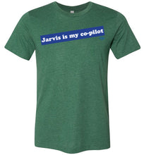 Jarvis is my co-pilot: T-Shirt (Soft)