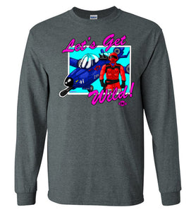 Let's Get Wild!: Long Sleeve T-Shirt
