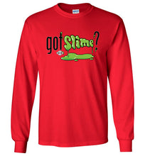 Got Slime?: Long Sleeve T-Shirt