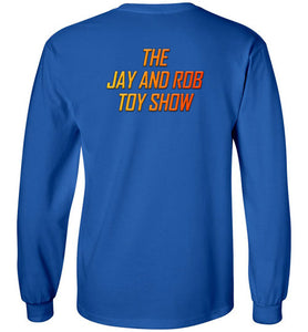 The Jay & Rob Toy Show: Long Sleeve T-Shirt