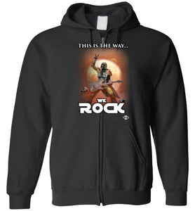 This Is The Way...WE ROCK: Full Zip Hoodie