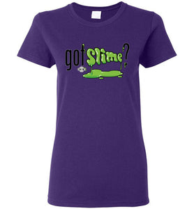 Got Slime?: Ladies T-Shirt