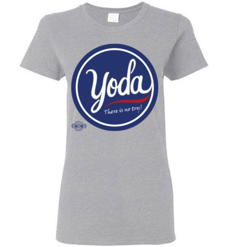 There is No Try: Ladies Shirt