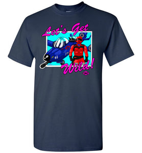Let's Get Wild!: Tall T-Shirt