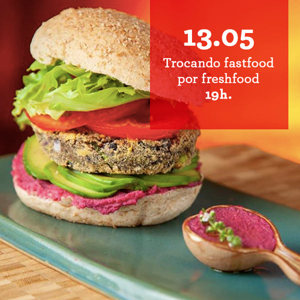 Trocando Fast-Food por Fresh-Food