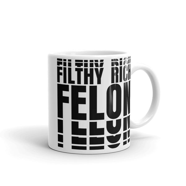 Filthy Rich Felon