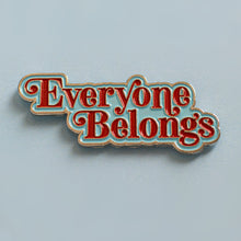 Load image into Gallery viewer, Everyone Belongs - Enamel Pin