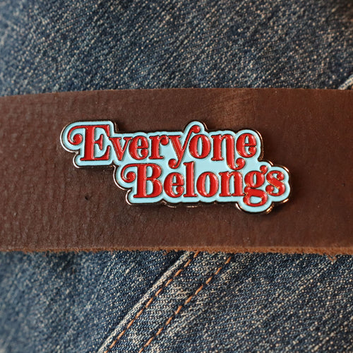 Everyone Belongs - Enamel Pin