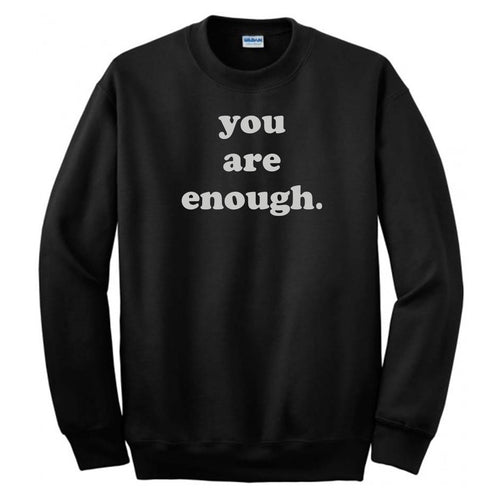 You Are Enough Sweatshirt