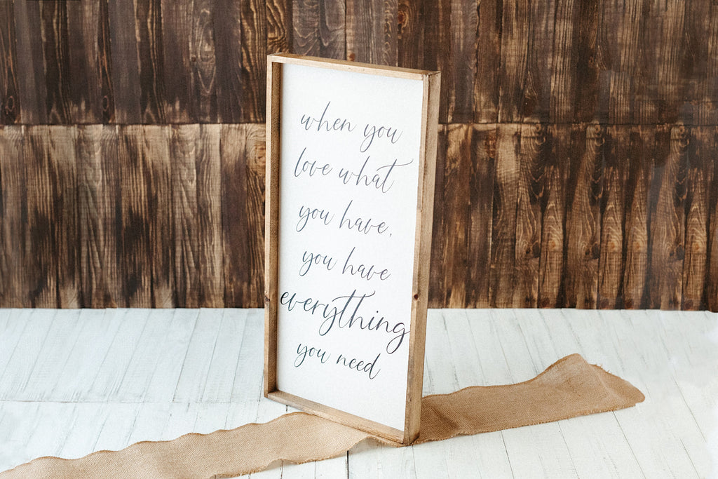"Large Word Art Sign: ""When You Love What You Have"""