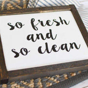 "Exclusive, Handmade ""So Fresh And So Clean"" Sign"
