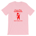 I Love You California (More Than Ever) T-Shirt, Unisex (Pink/Red)