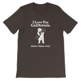 I Love You California (More Than Ever) T-Shirt, Unisex (8 Dark Colors)