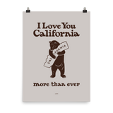I Love You California (More Than Ever) Poster, Beige