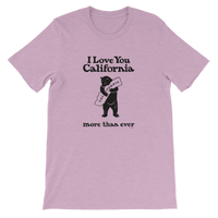 I Love You California (More Than Ever) T-Shirt, Unisex (8 Light Colors)