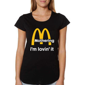 Mothering I'm Lovin It T-shirt