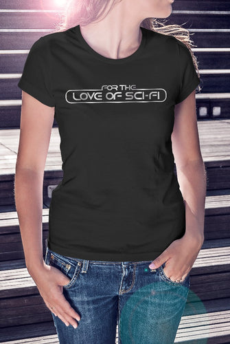 For The Love Of Sci-Fi Logo Ladies Tee