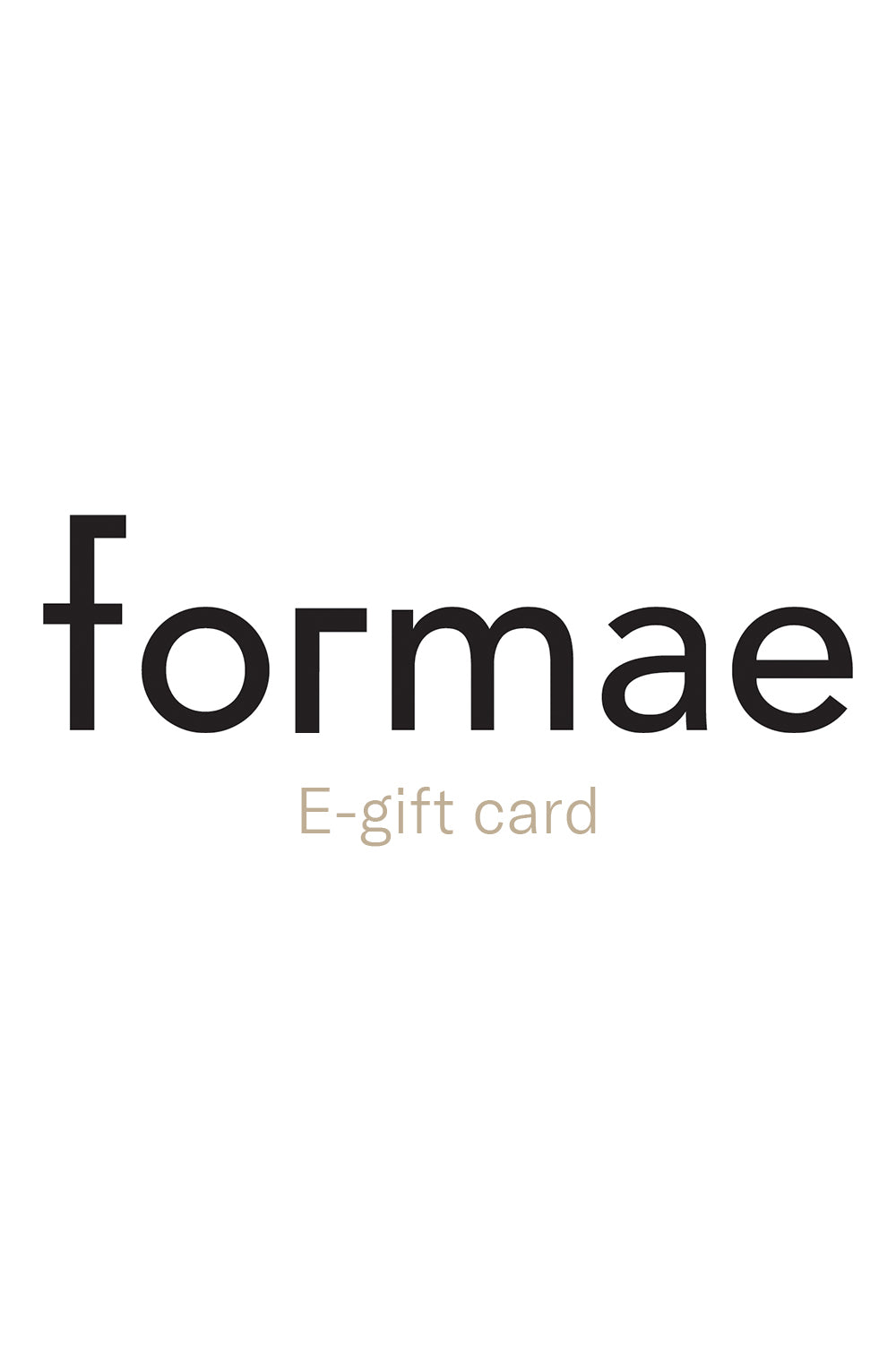 Formae e-gift card. never expires.