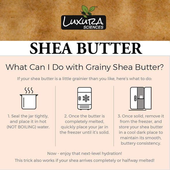 Luxura Sciences Shea Butter - What Can I Do With Grainy Shea Butter