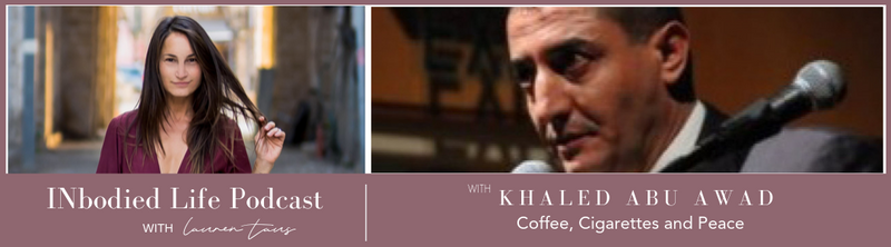 EPISODE 22: Coffee, Cigarettes and Peace: Conversations with Activist Khaled Abu Awad