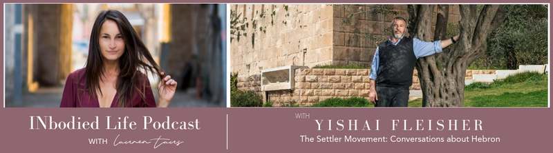 EPISODE 20: The Settler Movement: Conversations with Yishai Fleisher about Hebron