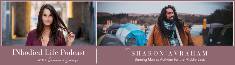 EPISODE 16: Burning Man as Activism for the Middle East: Conversations with Sharon Avraham