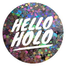 Load image into Gallery viewer, Hello Holo