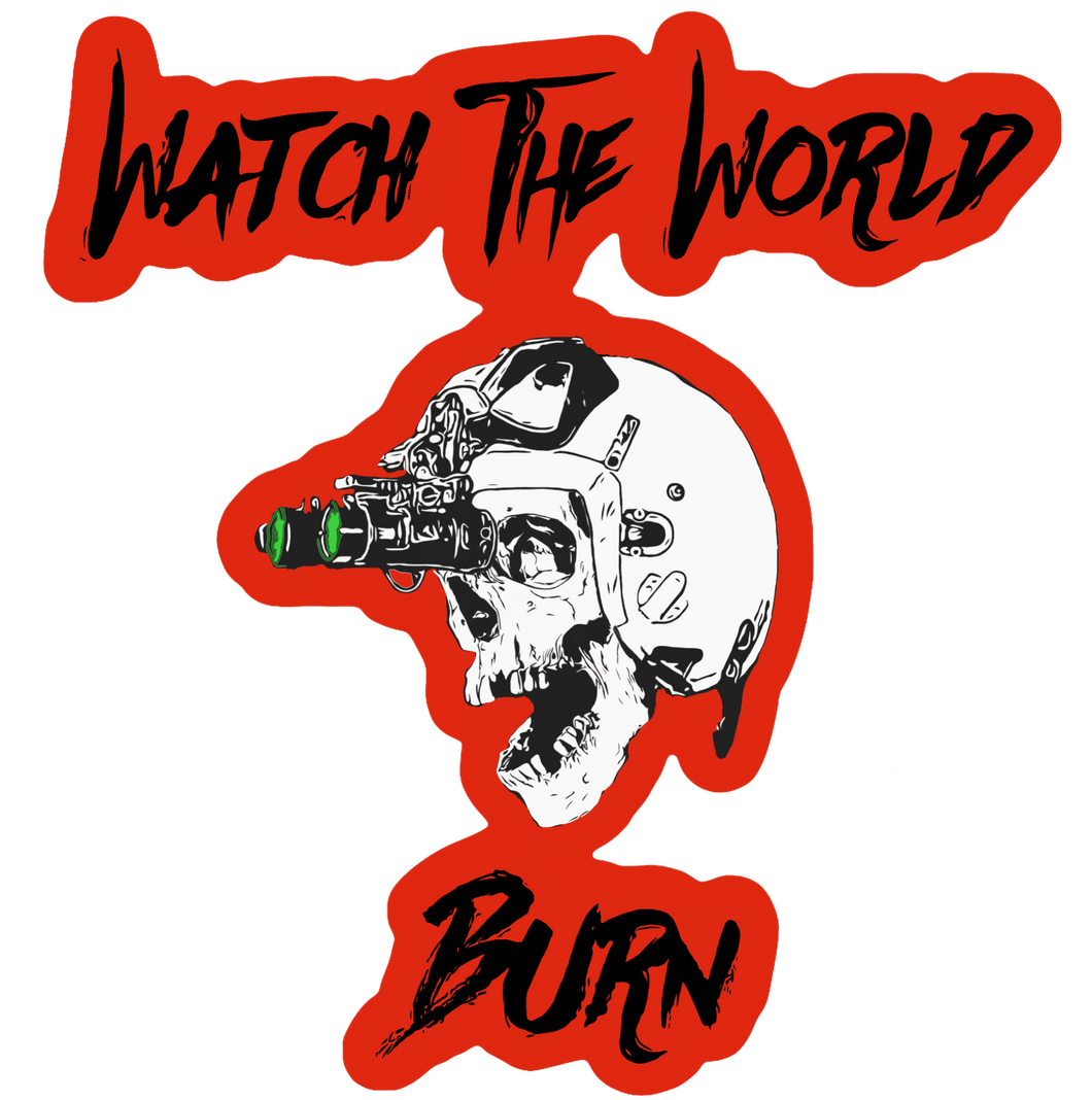 Watch the World Burn Sticker