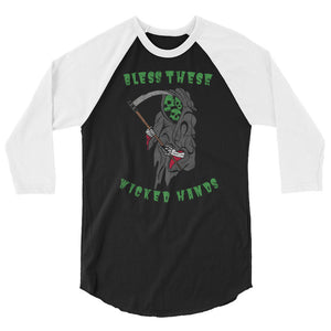 Bless These Wicked Hands 3/4 sleeve raglan shirt