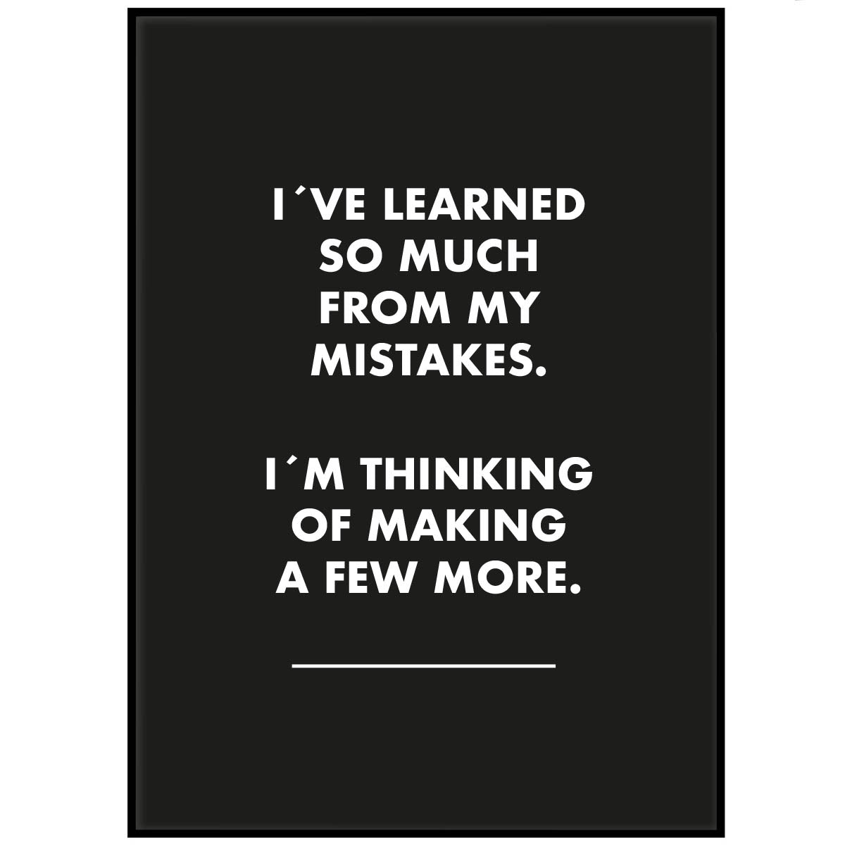 I HAVE LEARNED POSTER