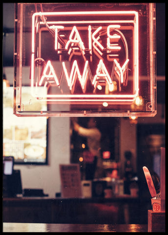 TAKE AWAY NEON SIGN POSTER