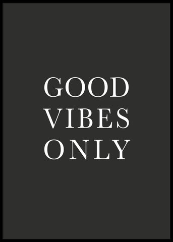 GOOD VIBES ONLY POSTER
