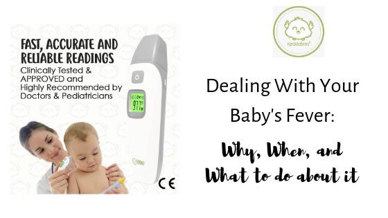 Dealing With Your Baby's Fever: Why, When, and What To Do About It