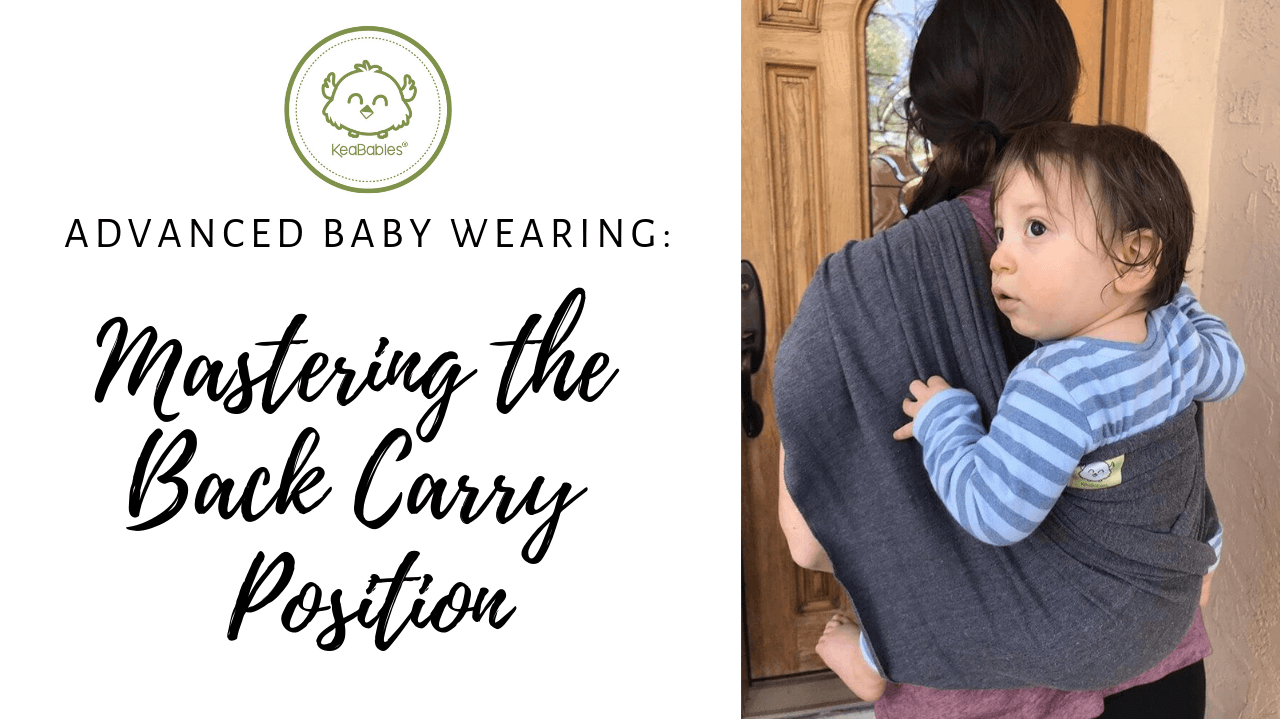 Advanced Baby Wearing: Mastering the Back Carry Position